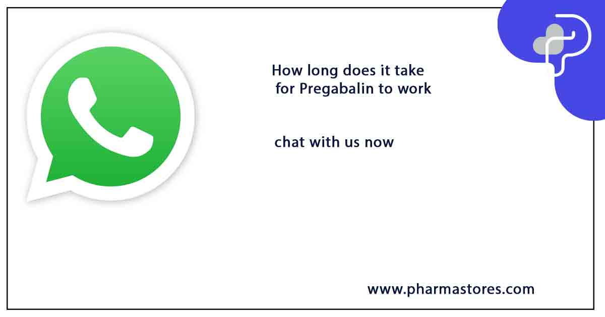 How long does it take for Pregabalin to work